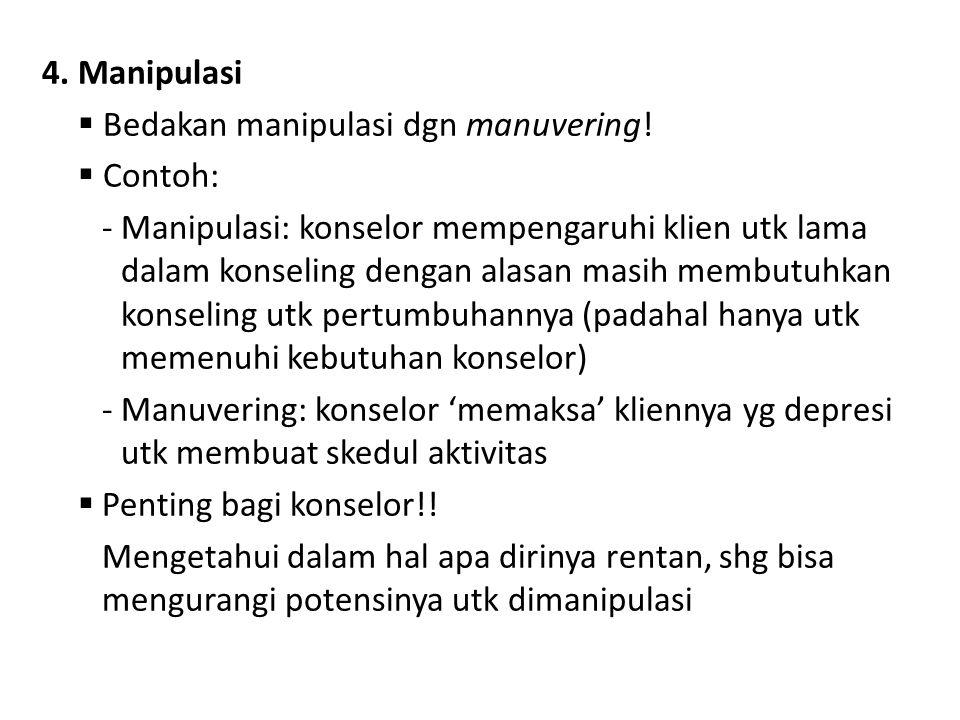 4. Manipulasi Bedakan manipulasi dgn manuvering! Contoh: