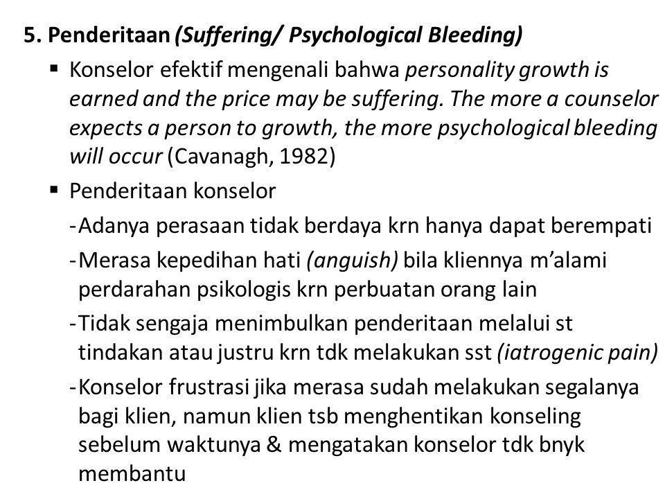 5. Penderitaan (Suffering/ Psychological Bleeding)