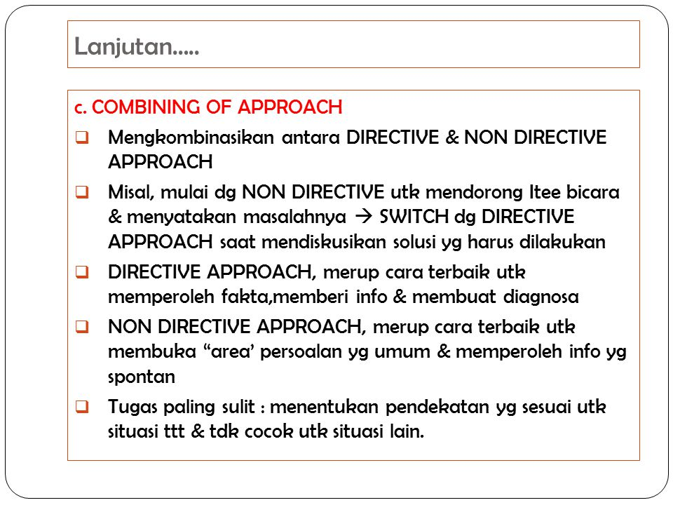 Lanjutan….. c. COMBINING OF APPROACH