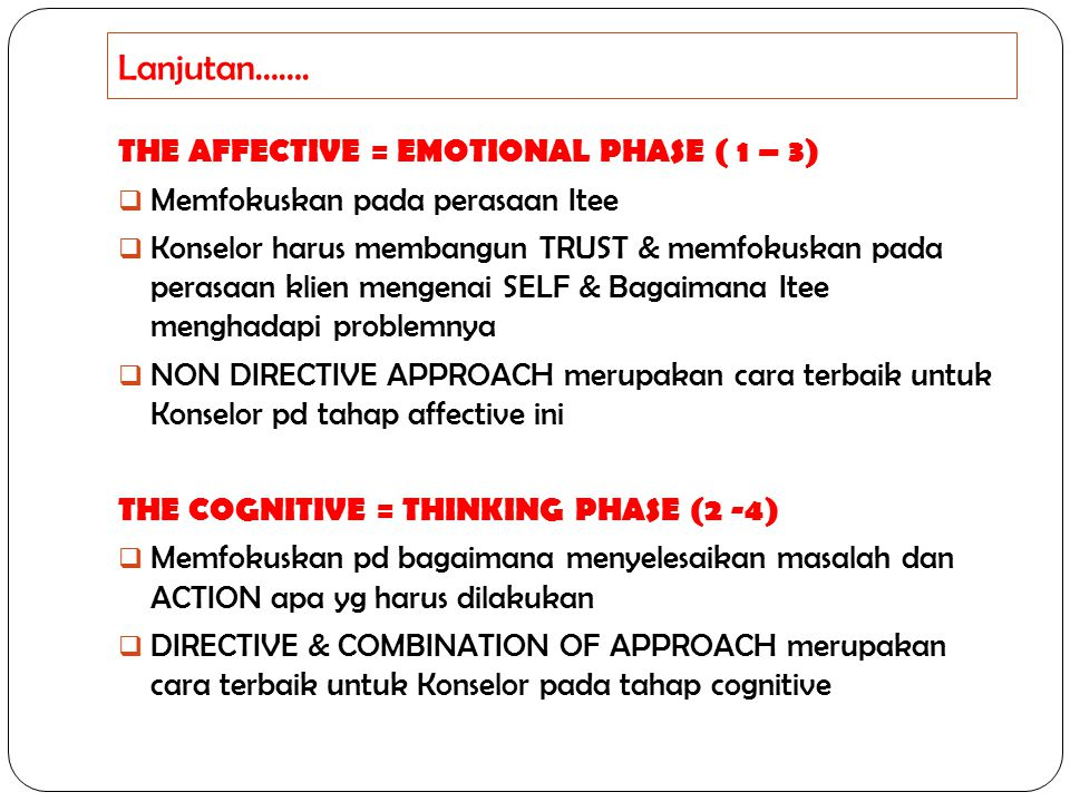 Lanjutan……. THE AFFECTIVE = EMOTIONAL PHASE ( 1 – 3)