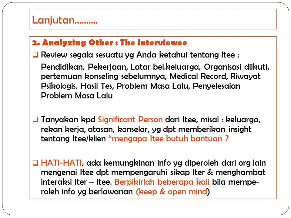 Lanjutan………. 2. Analyzing Other : The Interviewee