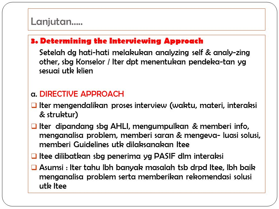 Lanjutan….. 3. Determining the Interviewing Approach