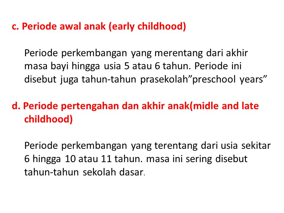 c. Periode awal anak (early childhood)