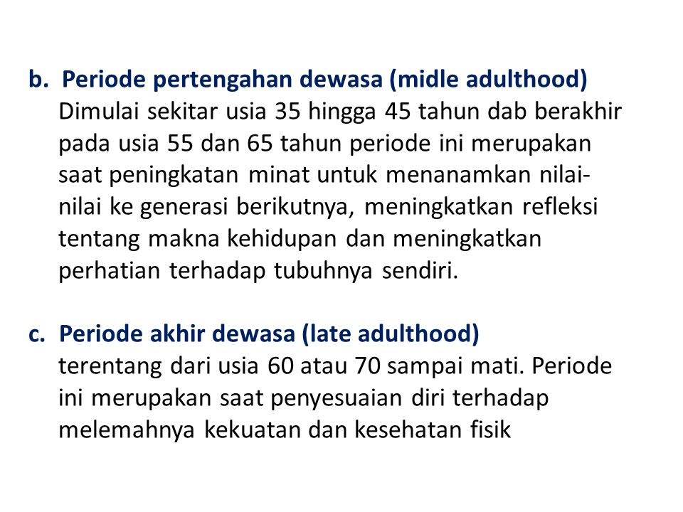 b. Periode pertengahan dewasa (midle adulthood)