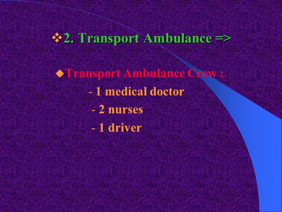 2. Transport Ambulance =>