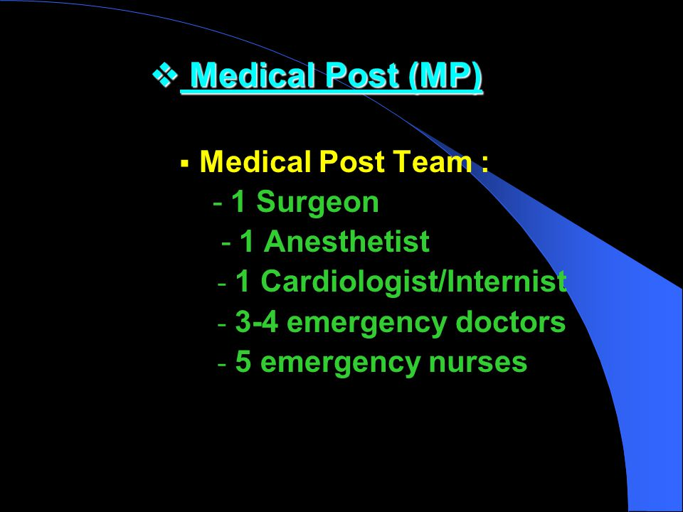 Medical Post (MP) Medical Post Team : - 1 Surgeon - 1 Anesthetist