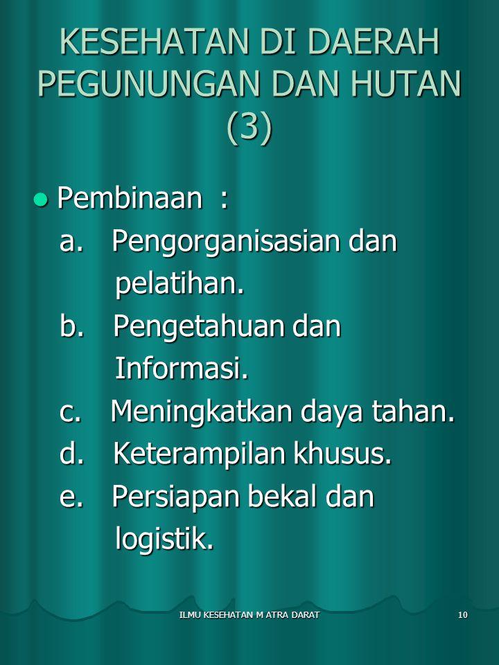 KESEHATAN DI DAERAH PEGUNUNGAN DAN HUTAN (3)