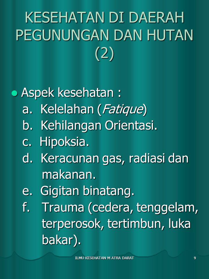 KESEHATAN DI DAERAH PEGUNUNGAN DAN HUTAN (2)
