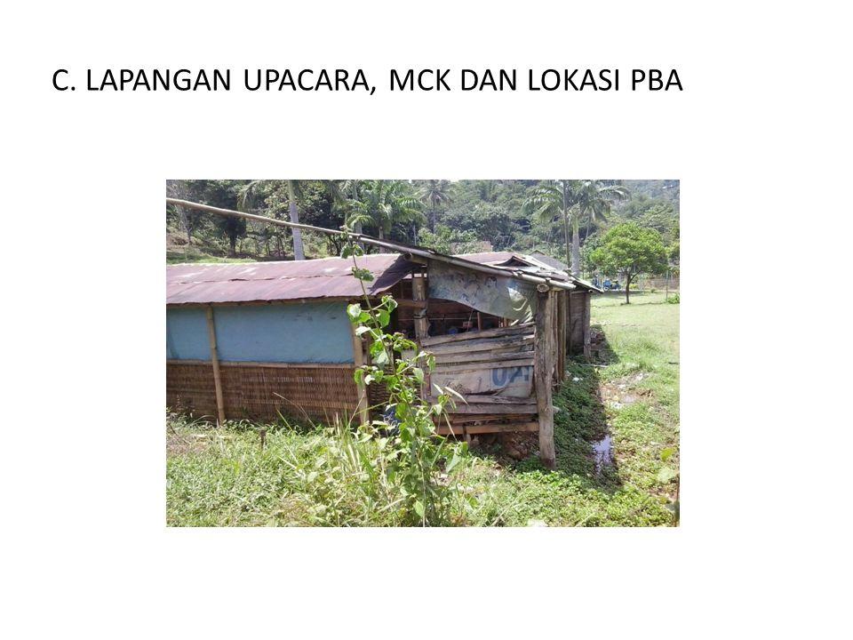 C. LAPANGAN UPACARA, MCK DAN LOKASI PBA