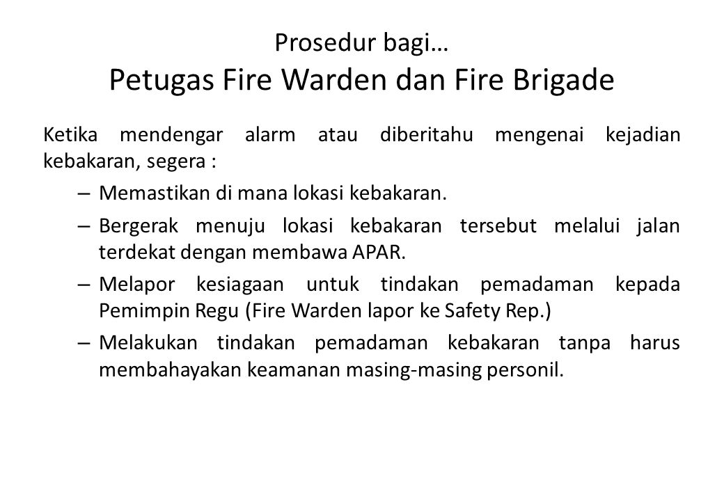 Prosedur bagi… Petugas Fire Warden dan Fire Brigade