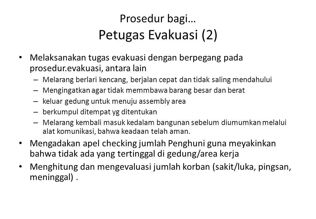 Prosedur bagi… Petugas Evakuasi (2)