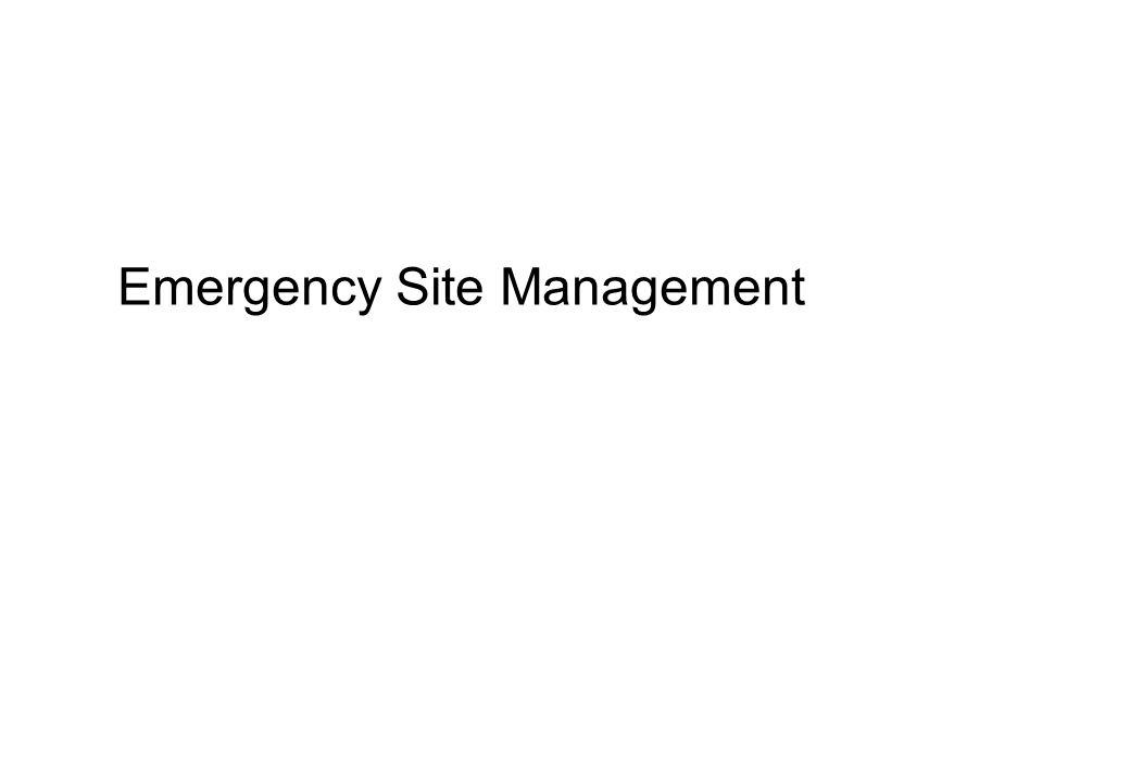 Emergency Site Management
