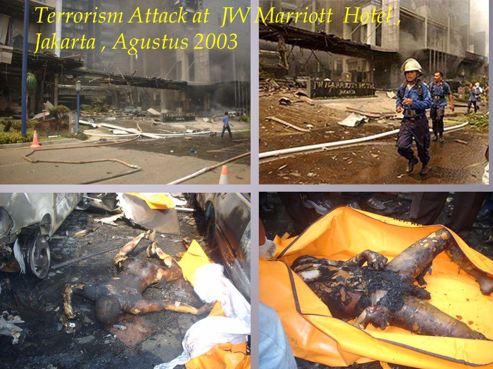 Terrorism Attack at JW Marriott Hotel , Jakarta , Agustus 2003