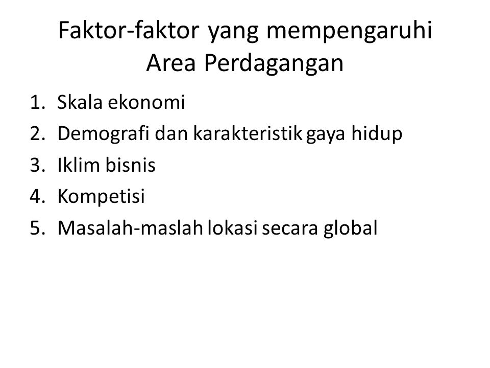Faktor-faktor yang mempengaruhi Area Perdagangan