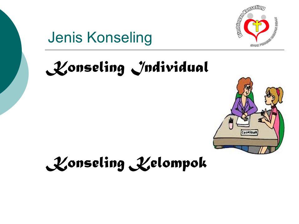 Jenis Konseling Konseling Individual Konseling Kelompok