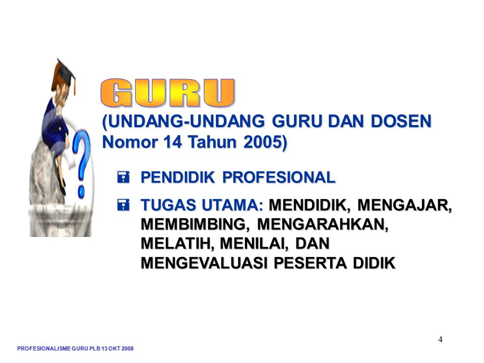 GURU (UNDANG-UNDANG GURU DAN DOSEN Nomor 14 Tahun 2005)