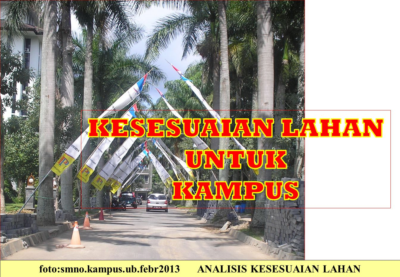 foto:smno.kampus.ub.febr2013 ANALISIS KESESUAIAN LAHAN