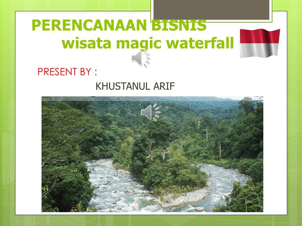 PERENCANAAN BISNIS wisata magic waterfall