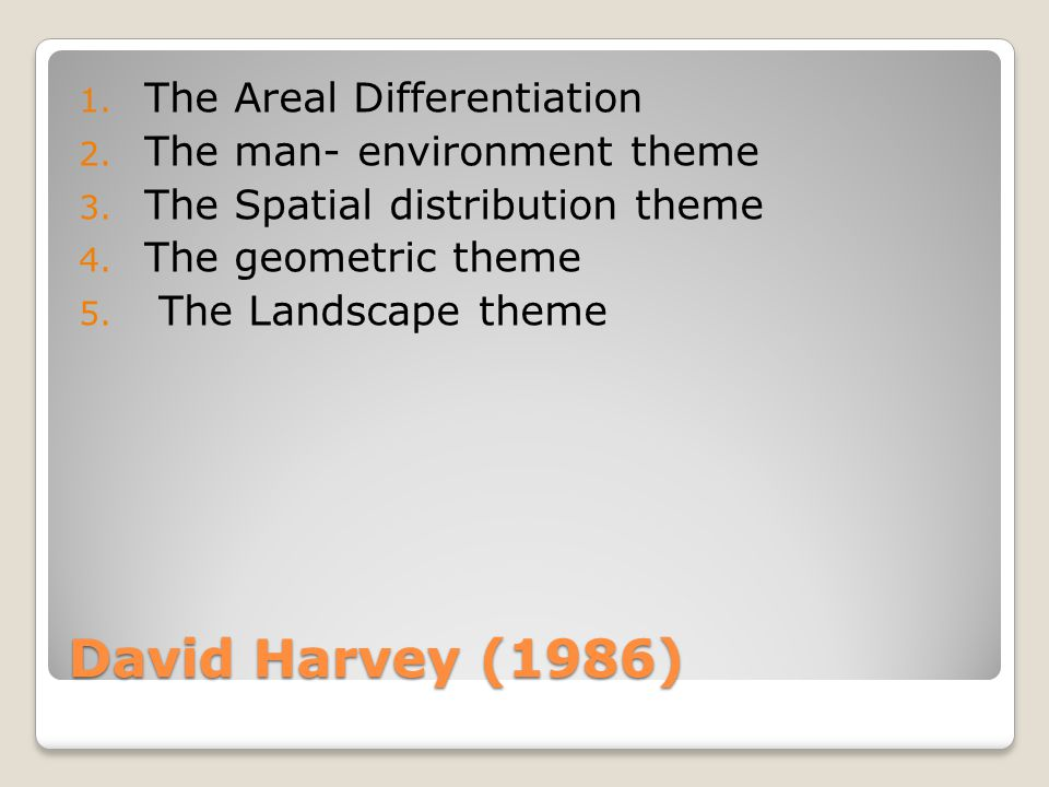 David Harvey (1986) The Areal Differentiation
