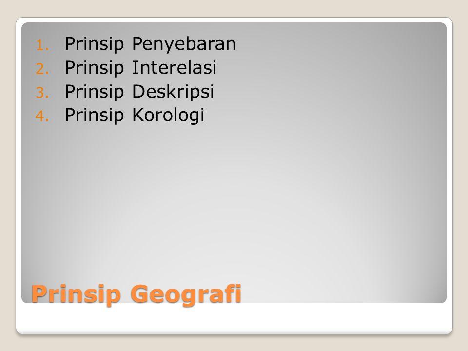 Prinsip Geografi Prinsip Penyebaran Prinsip Interelasi