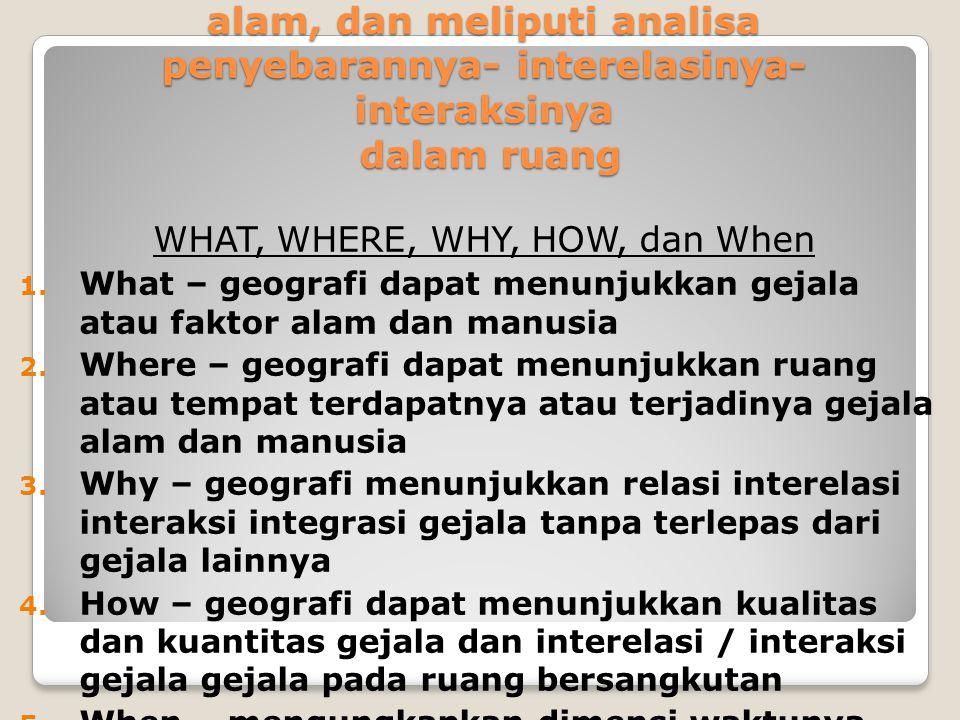 WHAT, WHERE, WHY, HOW, dan When