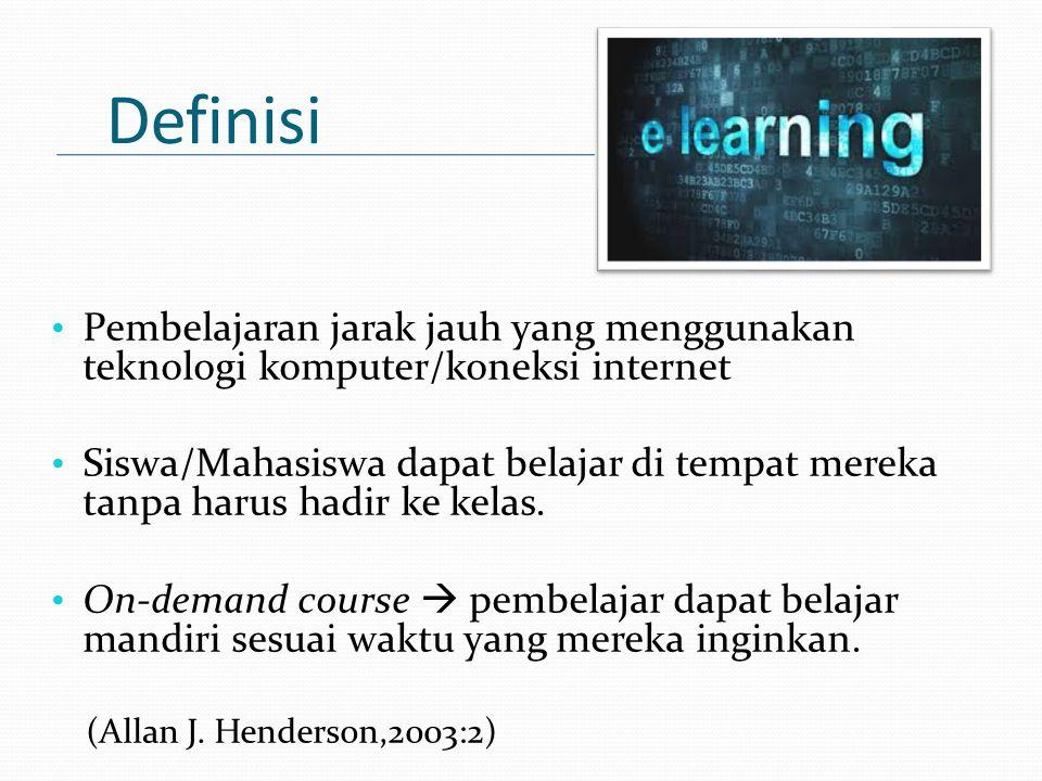 Definisi Pembelajaran jarak jauh yang menggunakan teknologi komputer/koneksi internet.