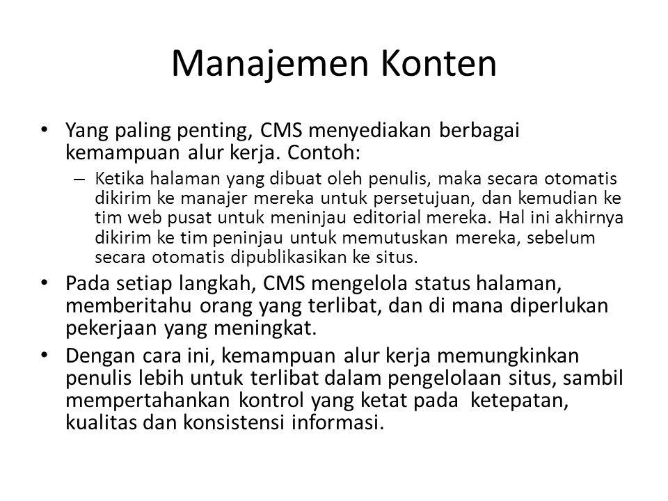 Manajemen Konten Yang paling penting, CMS menyediakan berbagai kemampuan alur kerja. Contoh: