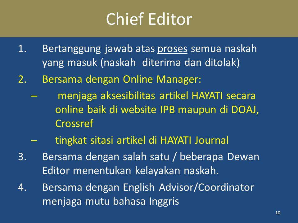 Chief Editor Bertanggung jawab atas proses semua naskah yang masuk (naskah diterima dan ditolak) Bersama dengan Online Manager: