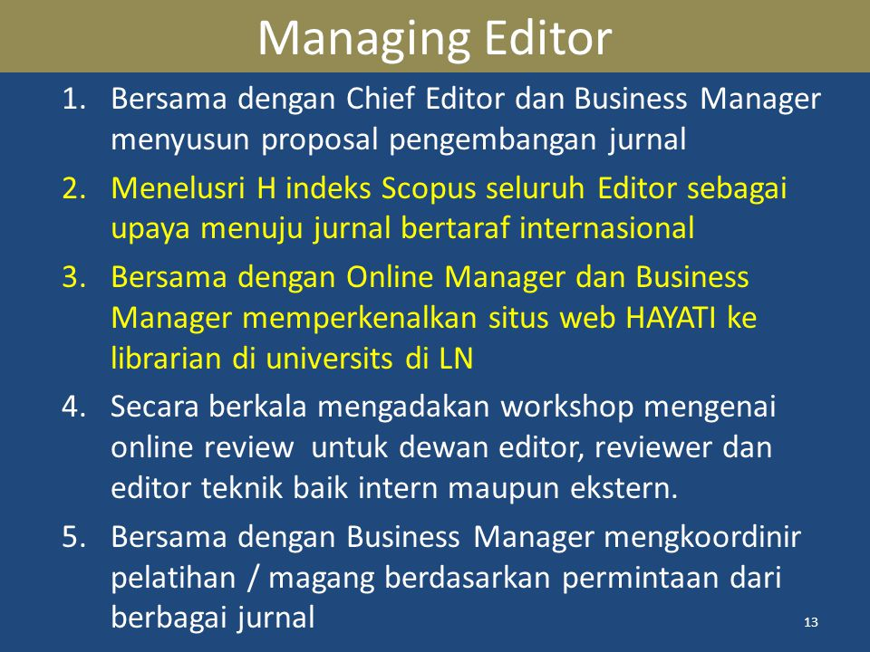 Managing Editor Bersama dengan Chief Editor dan Business Manager menyusun proposal pengembangan jurnal.