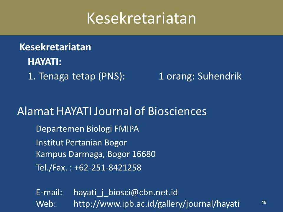 Kesekretariatan Alamat HAYATI Journal of Biosciences Kesekretariatan