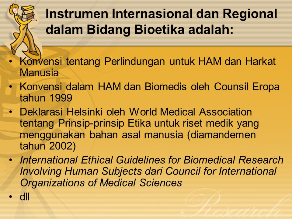 Instrumen Internasional dan Regional dalam Bidang Bioetika adalah: