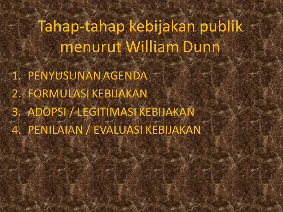 Tahap-tahap kebijakan publik menurut William Dunn