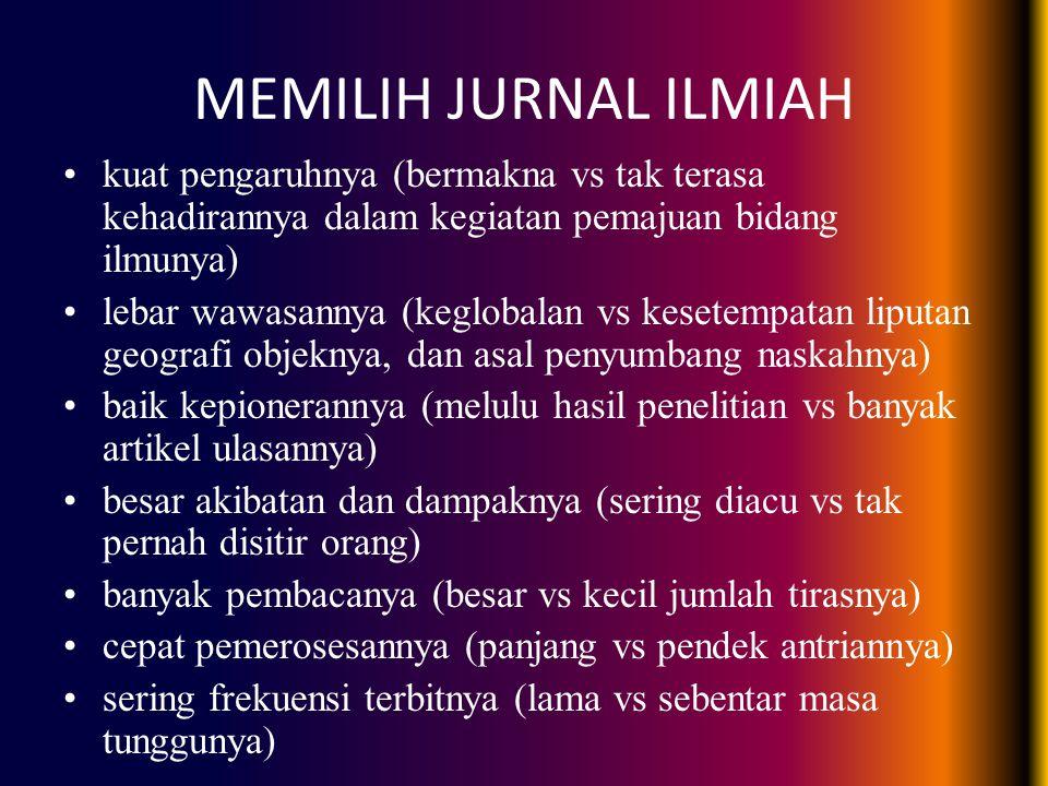 MEMILIH JURNAL ILMIAH kuat pengaruhnya (bermakna vs tak terasa kehadirannya dalam kegiatan pemajuan bidang ilmunya)