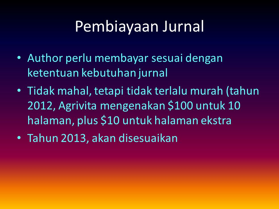 Pembiayaan Jurnal Author perlu membayar sesuai dengan ketentuan kebutuhan jurnal.