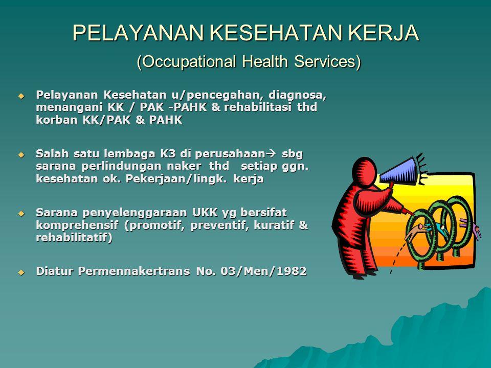 PELAYANAN KESEHATAN KERJA (Occupational Health Services)