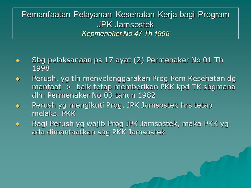 Pemanfaatan Pelayanan Kesehatan Kerja bagi Program JPK Jamsostek Kepmenaker No 47 Th 1998