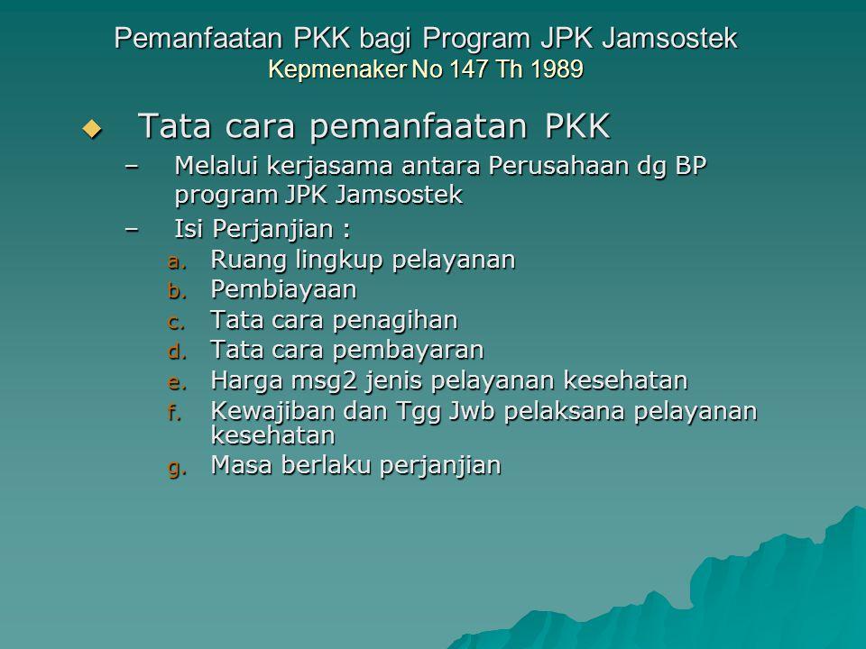Pemanfaatan PKK bagi Program JPK Jamsostek Kepmenaker No 147 Th 1989