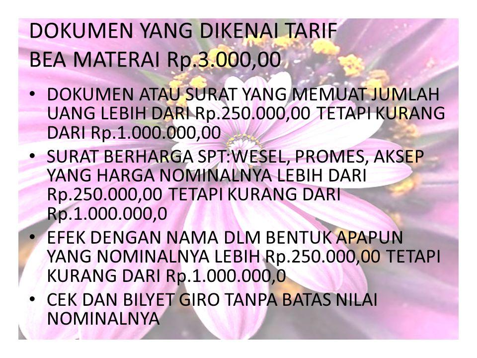DOKUMEN YANG DIKENAI TARIF BEA MATERAI Rp.3.000,00