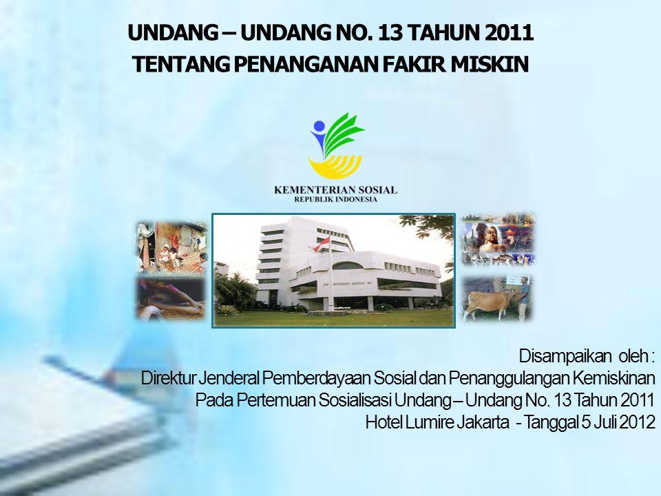 UNDANG – UNDANG NO. 13 TAHUN 2011 TENTANG PENANGANAN FAKIR MISKIN