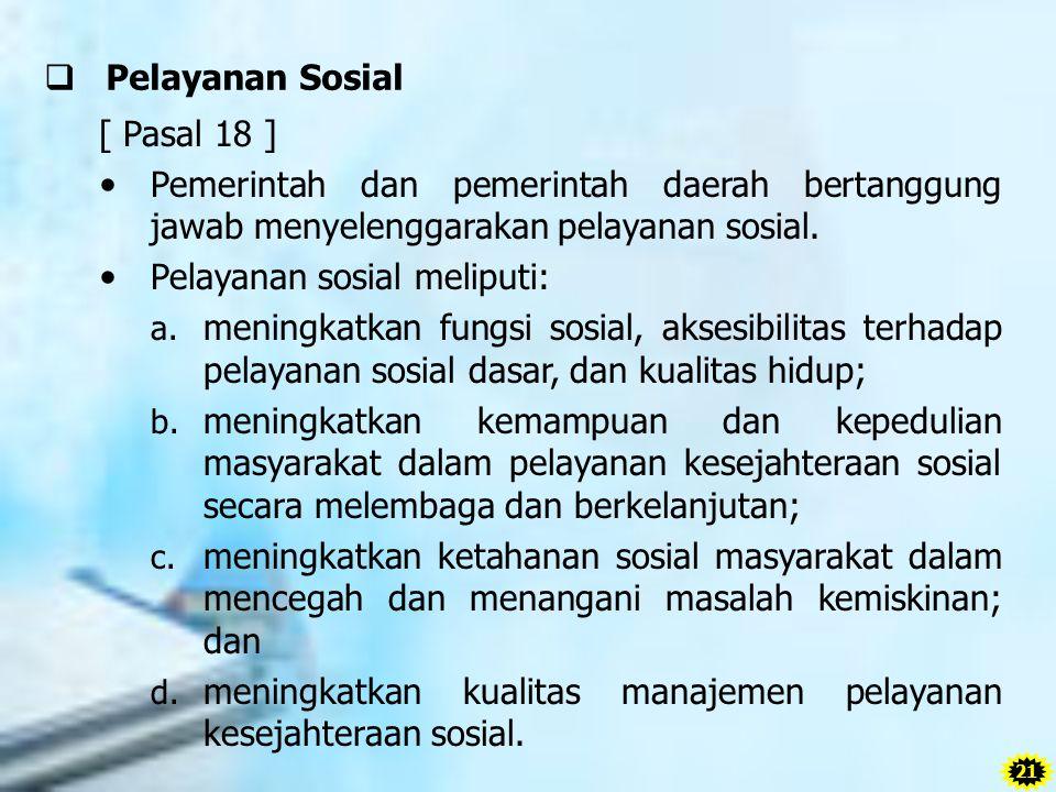 Pelayanan sosial meliputi: