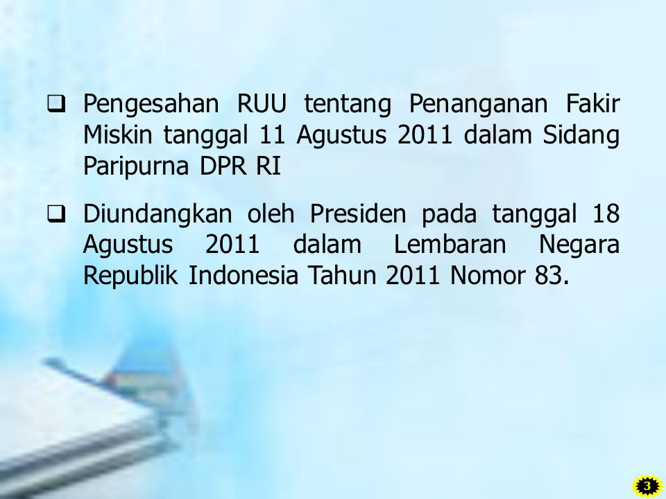 Pengesahan RUU tentang Penanganan Fakir Miskin tanggal 11 Agustus 2011 dalam Sidang Paripurna DPR RI