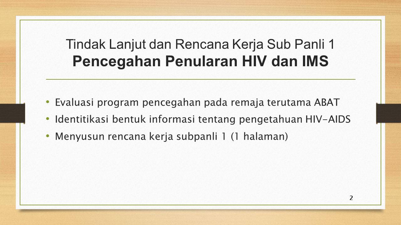 Tindak Lanjut dan Rencana Kerja Sub Panli 1 Pencegahan Penularan HIV dan IMS