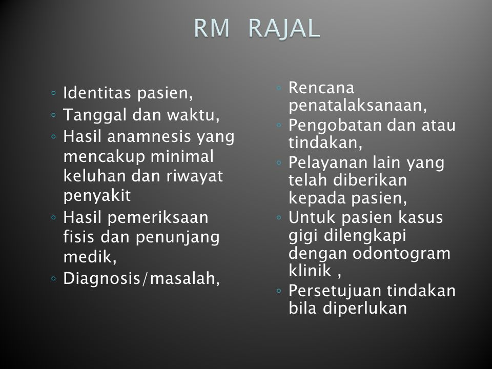 RM RAJAL Rencana penatalaksanaan, Identitas pasien, Tanggal dan waktu,