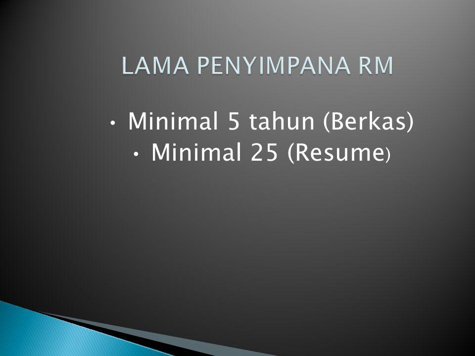• Minimal 5 tahun (Berkas) • Minimal 25 (Resume)