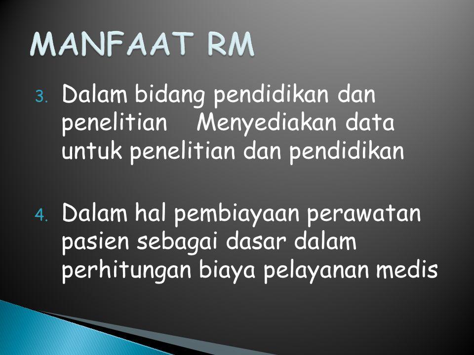 MANFAAT RM Dalam bidang pendidikan dan penelitian Menyediakan data untuk penelitian dan pendidikan.