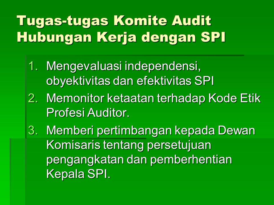 Tugas-tugas Komite Audit Hubungan Kerja dengan SPI