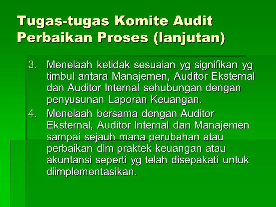 Tugas-tugas Komite Audit Perbaikan Proses (lanjutan)