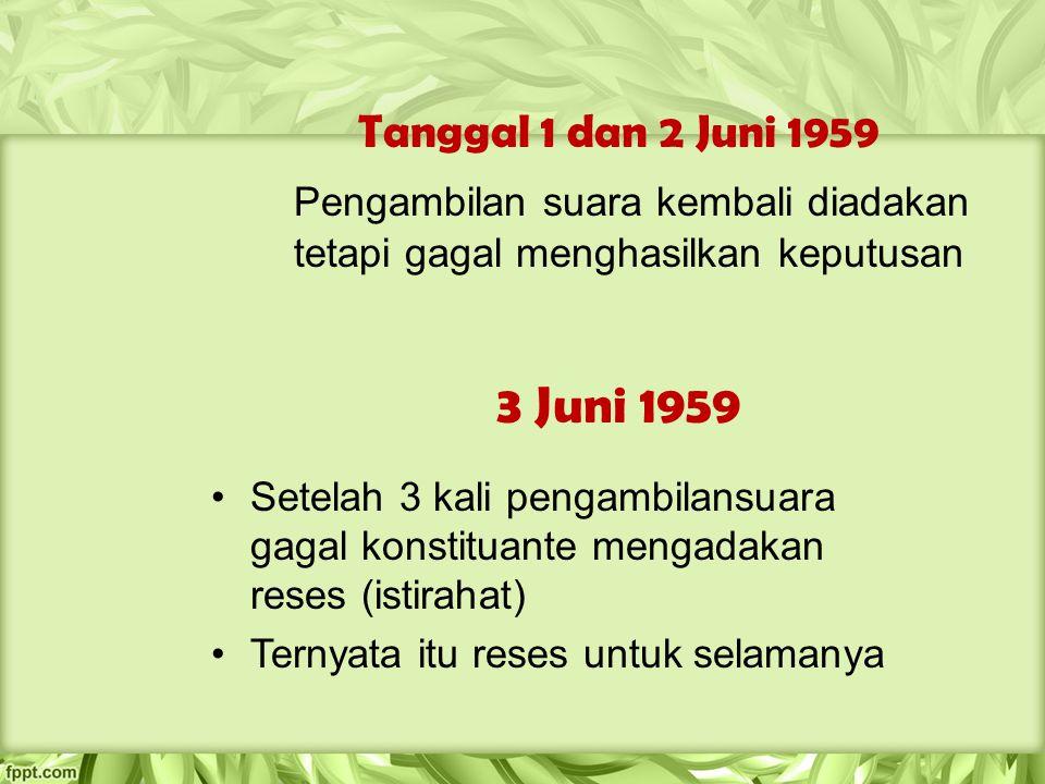 Tanggal 1 dan 2 Juni 1959 Pengambilan suara kembali diadakan tetapi gagal menghasilkan keputusan. 3 Juni 1959.
