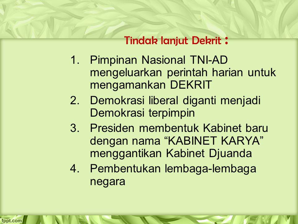 Tindak lanjut Dekrit : Pimpinan Nasional TNI-AD mengeluarkan perintah harian untuk mengamankan DEKRIT.
