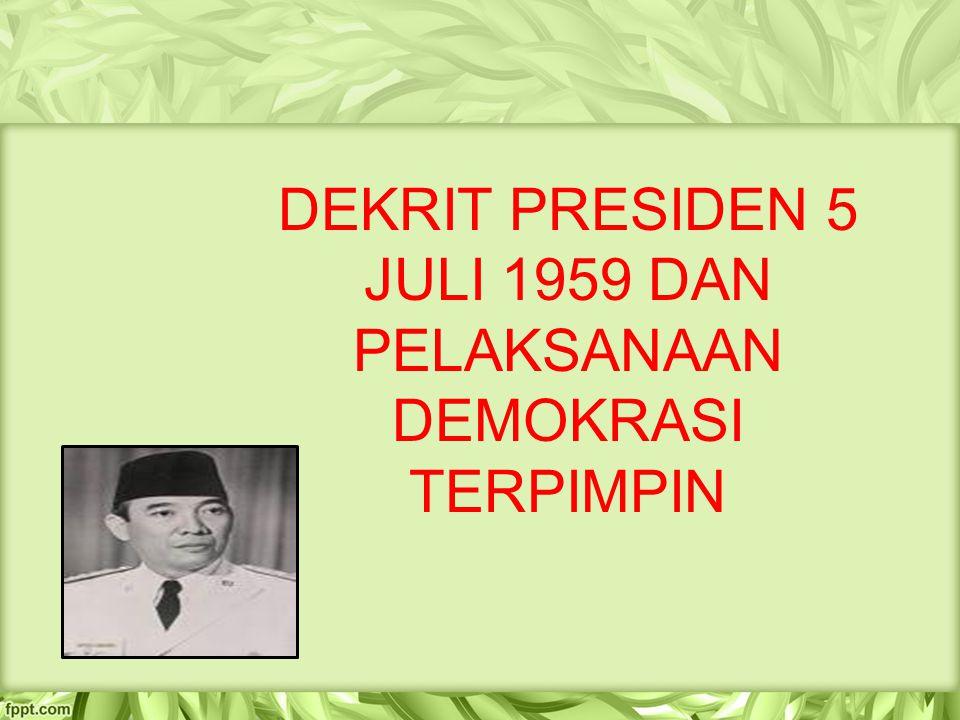DEKRIT PRESIDEN 5 JULI 1959 DAN PELAKSANAAN DEMOKRASI TERPIMPIN